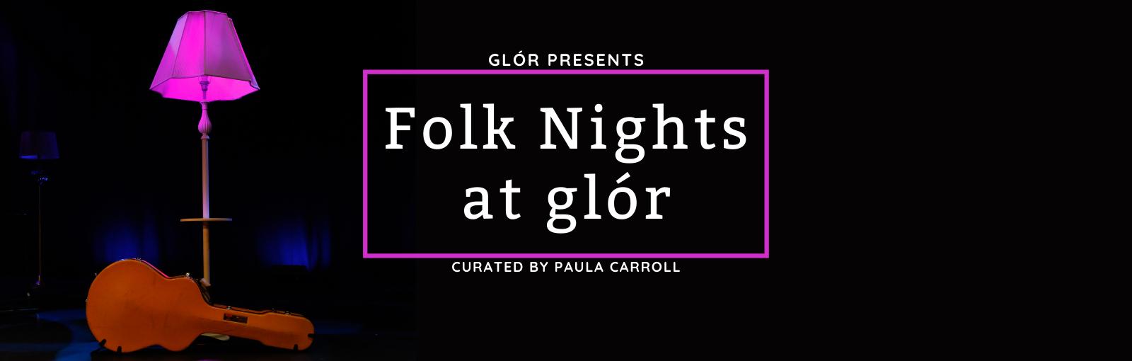 Folk Nights at glór