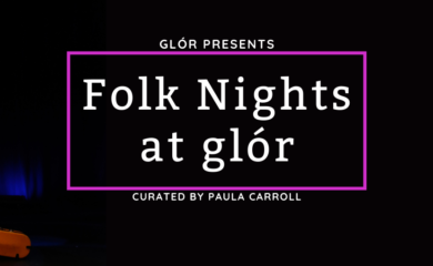 Folk Nights at glór